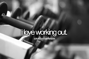 i love to workout